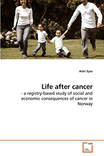 9783639184631: Life after cancer: - a registry-based study of social and economic consequences of cancer in Norway