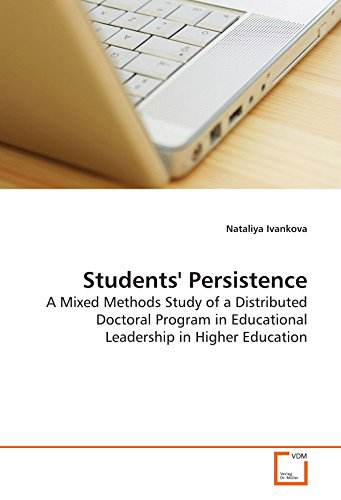 9783639184914: Students' Persistence: A Mixed Methods Study of a Distributed Doctoral Program in Educational Leadership in Higher Education