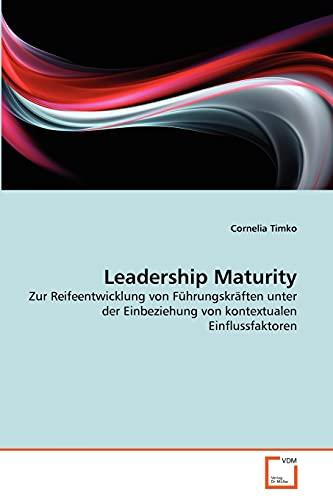 9783639184990: Leadership Maturity