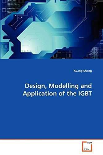 Design, Modelling and Application of the IGBT: Kuang Sheng