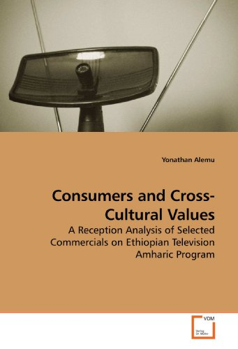 9783639185621: Consumers and Cross-Cultural Values: A Reception Analysis of Selected Commercials on Ethiopian Television Amharic Program
