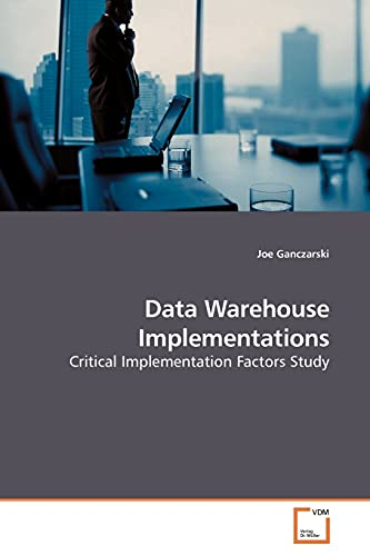Data Warehouse Implementations: Joe Ganczarski
