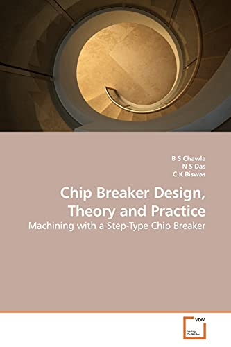 9783639186031: Chip Breaker Design, Theory and Practice: Machining with a Step-Type Chip Breaker