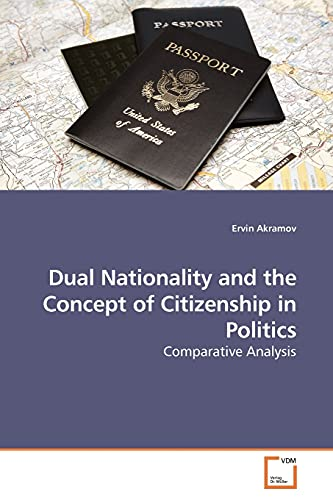 9783639186376: Dual Nationality and the Concept of Citizenship in Politics