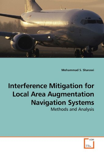 9783639187045: Interference Mitigation for Local Area Augmentation Navigation Systems: Methods and Analysis