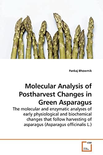 Molecular Analysis of Postharvest Changes in Green: Pankaj Bhowmik
