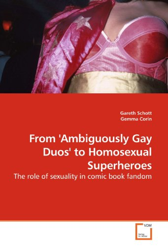 9783639187441: From 'Ambiguously Gay Duos' to Homosexual Superheroes: The role of sexuality in comic book fandom