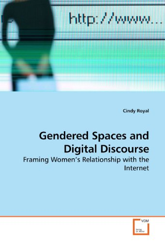 9783639187731: Gendered Spaces and Digital Discourse: Framing Women?s Relationship with the Internet
