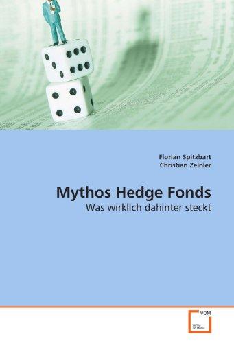 9783639188011: Mythos Hedge Fonds: Was wirklich dahinter steckt (German Edition)