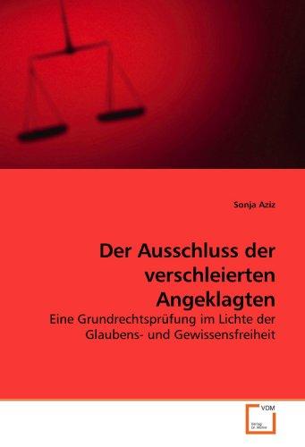 9783639188080: Der Ausschluss der verschleierten Angeklagten: Eine Grundrechtsprüfung im Lichte der Glaubens- und Gewissensfreiheit (German Edition)