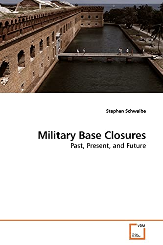 9783639188943: Military Base Closures: Past, Present, and Future
