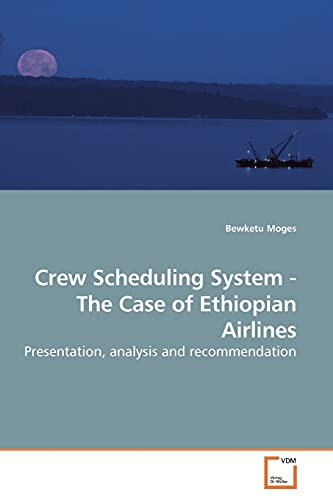 9783639189322: Crew Scheduling System - The Case of Ethiopian Airlines: Presentation, analysis and recommendation