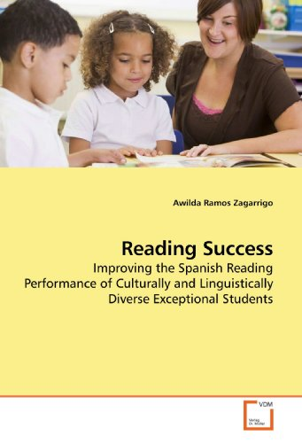 Reading Success: Improving the Spanish Reading Performance of Culturally and Linguistically Diverse...