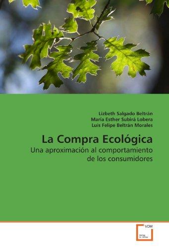 9783639189537: La Compra Ecológica: Una aproximación al comportamiento de los consumidores (French Edition)