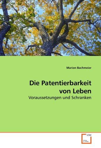 Die Patentierbarkeit von Leben: Marion Bachmeier