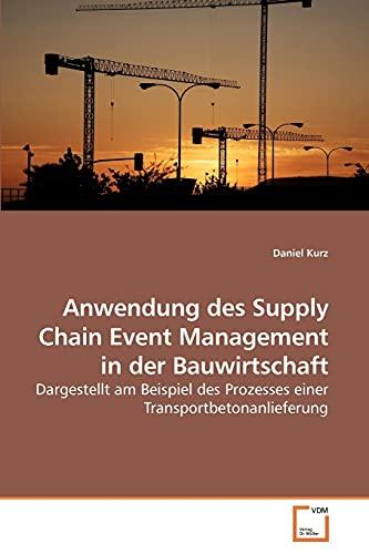 9783639189827: Anwendung des Supply Chain Event             Management in der Bauwirtschaft