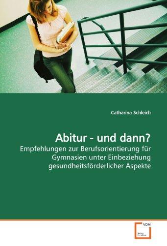 9783639190113: Abitur - und dann?: Empfehlungen zur Berufsorientierung für Gymnasien unter Einbeziehung gesundheitsförderlicher Aspekte