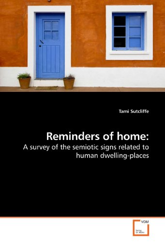 9783639191585: Reminders of home: A survey of the semiotic signs related to human dwelling-places
