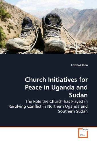 9783639192117: Church Initiatives for Peace in Uganda and Sudan: The Role the Church has Played in Resolving Conflict in Northern Uganda and Southern Sudan