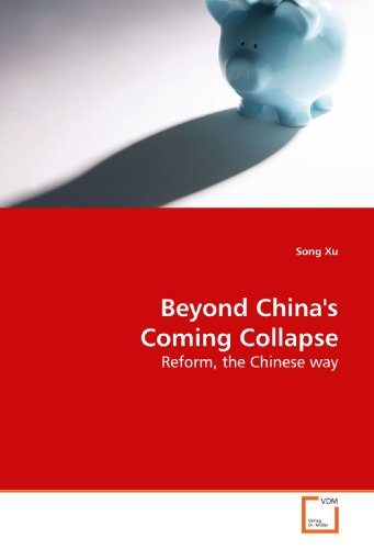 9783639192186: Beyond China's Coming Collapse: Reform, the Chinese way