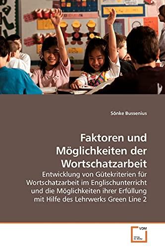 9783639192247: Faktoren und Möglichkeiten der Wortschatzarbeit: Entwicklung von Gütekriterien für Wortschatzarbeit im Englischunterricht und die Möglichkeiten ihrer ... des Lehrwerks Green Line 2 (German Edition)