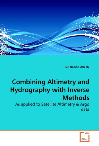 9783639192254: Combining Altimetry and Hydrography with Inverse Methods: As applied to Satellite Altimetry