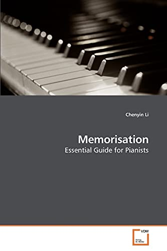 Memorisation: Essential Guide for Pianists: Li, Chenyin