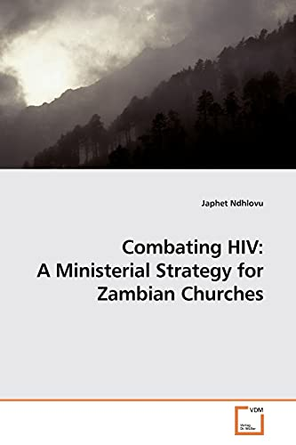 Combating HIV: A Ministerial Strategy for Zambian Churches: Japhet Ndhlovu