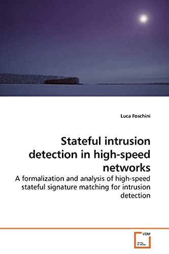 9783639192452: Stateful intrusion detection in high-speed networks: A formalization and analysis of high-speed stateful signature matching for intrusion detection