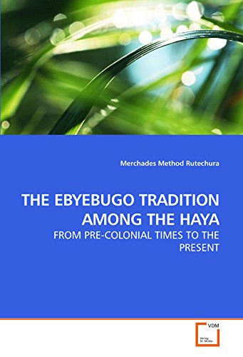 9783639192681: THE EBYEBUGO TRADITION AMONG THE HAYA: FROM PRE-COLONIAL TIMES TO THE PRESENT