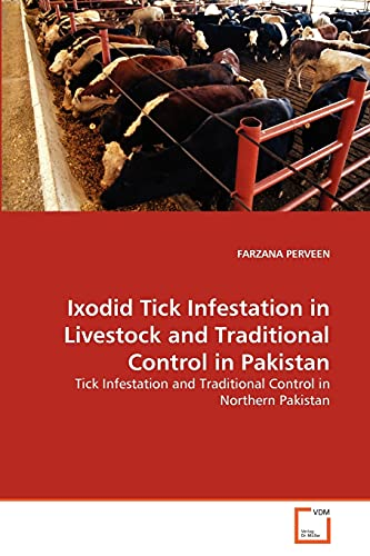 9783639192810: Ixodid Tick Infestation in Livestock and Traditional Control in Pakistan: Tick Infestation and Traditional Control in Northern Pakistan
