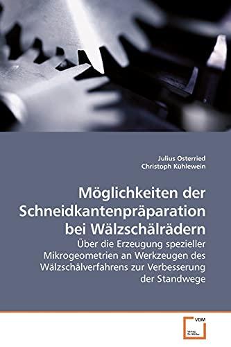 Moglichkeiten Der Schneidkantenpraparation Bei Walzschalradern: Julius Osterried