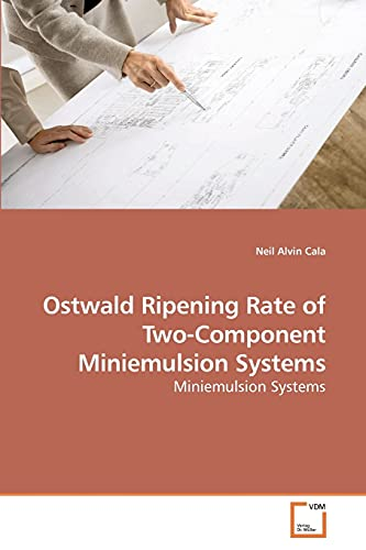 9783639193992: Ostwald Ripening Rate of Two-Component Miniemulsion Systems: Miniemulsion Systems