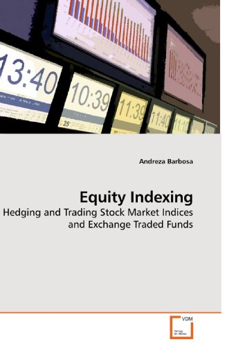 9783639194784: Equity Indexing: Hedging and Trading Stock Market Indices and Exchange Traded Funds
