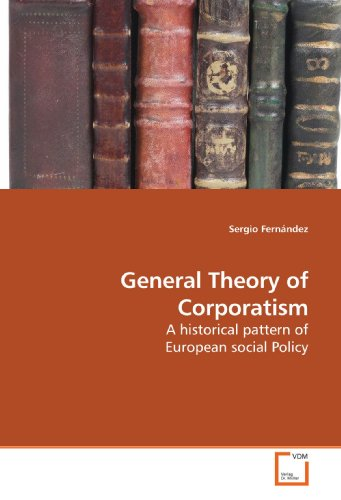 9783639194869: General Theory of Corporatism: A historical pattern of European social Policy