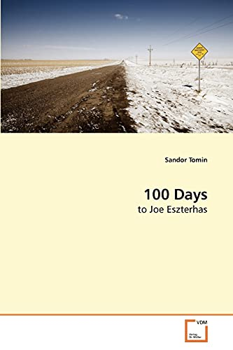 9783639194951: 100 Days: to Joe Eszterhas