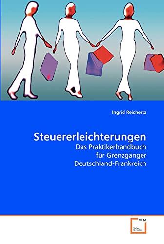 9783639195057: Steuererleichterungen: Das Praktikerhandbuch für Grenzgänger Deutschland-Frankreich