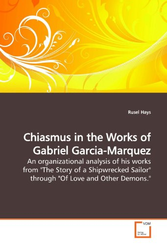 9783639195101: Chiasmus in the Works of Gabriel Garcia-Marquez: An organizational analysis of his works from