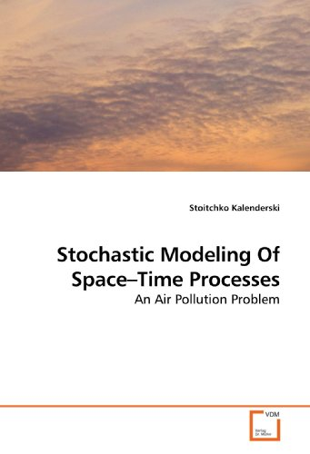 Stochastic Modeling Of Space Time Processes: Kalenderski, Stoitchko