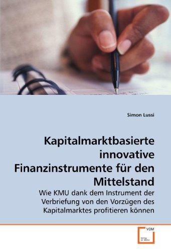 Kapitalmarktbasierte innovative Finanzinstrumente für den Mittelstand: Simon Lussi