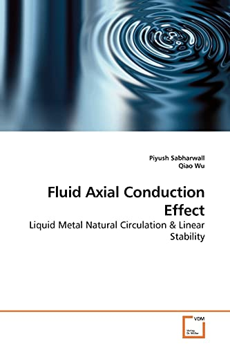 9783639195569: Fluid Axial Conduction Effect: Liquid Metal Natural Circulation