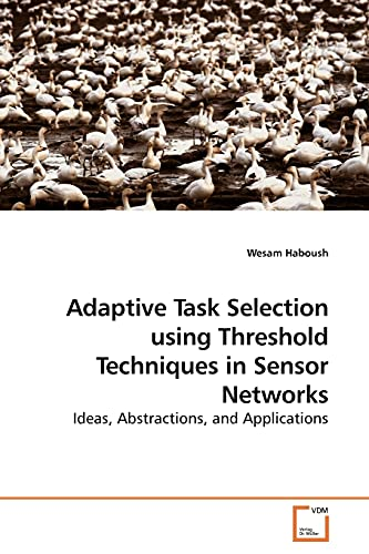 Adaptive Task Selection Using Threshold Techniques in Sensor Networks: Wesam Haboush