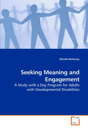 9783639197303: Seeking Meaning and Engagement: A Study with a Day Program for Adults with Developmental Disabilities