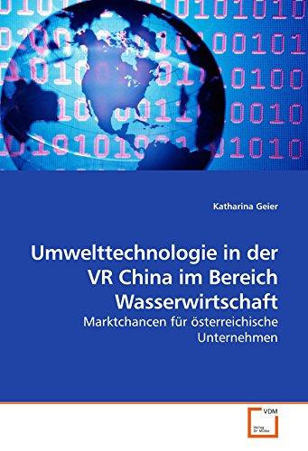 9783639198591: Umwelttechnologie in der VR China im Bereich Wasserwirtschaft: Marktchancen für österreichische Unternehmen (German Edition)