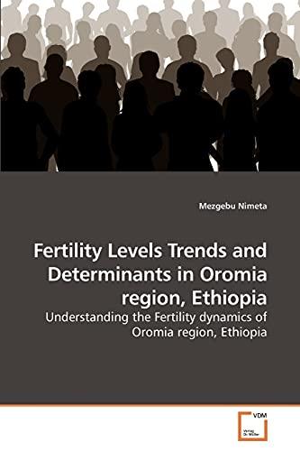 Fertility Levels Trends and Determinants in Oromia Region, Ethiopia: Mezgebu Nimeta