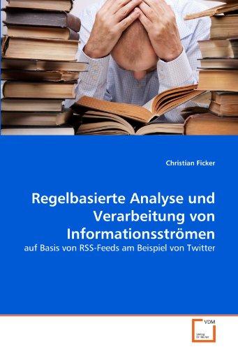 Regelbasierte Analyse und Verarbeitung von Informationsströmen: Christian Ficker