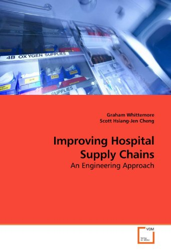 9783639199512: Improving Hospital Supply Chains: An Engineering Approach