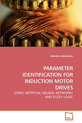 Parameter Identification for Induction Motor Drives: Baburaj Karanayil