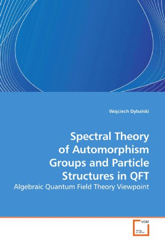 9783639200621: Spectral Theory of Automorphism Groups and Particle Structures in QFT: Algebraic Quantum Field Theory Viewpoint