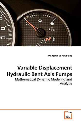 9783639200966: Variable Displacement Hydraulic Bent Axis Pumps: Mathematical Dynamic Modeling and Analysis